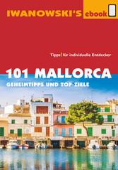 101 Mallorca - Reiseführer von Iwanowski - Gehe...