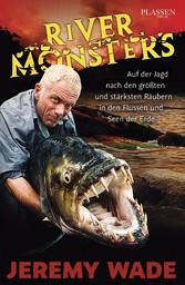 River Monsters - Auf der Jagd nach den größten ...