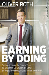 Earning by Doing - So funktionieren die Finanzm...