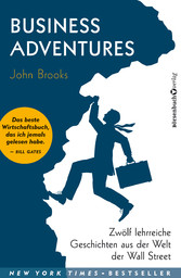 Business Adventures - Zwölf lehrreiche Geschich...