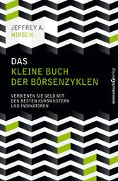 Das kleine Buch der Börsenzyklen - Verdienen Si...
