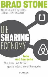Die Sharing-Economy: Teile und herrsche - Wie U...