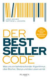 Der Bestseller-Code - Was uns ein bahnbrechende...