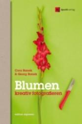 Blumen kreativ fotografieren - Anregungen für n...