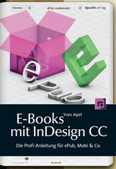 E-Books mit InDesign CC - Die Profi-Anleitung f...