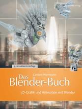 Das Blender-Buch - 3D-Grafik und Animation mit ...