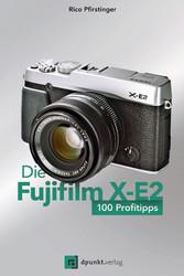 Die Fujifilm X-E2 - 100 Profitipps