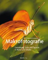 Makrofotografie - Gestaltung, Licht und Technik...