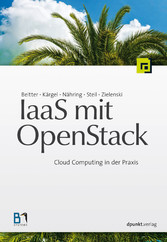 IaaS mit OpenStack - Cloud Computing in der Praxis