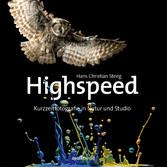 Highspeed - Kurzzeitfotografie in Natur und Studio