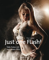 Just one Flash! - Tolle Fotos mit nur einem Blitz