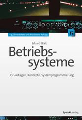 Betriebssysteme - Grundlagen, Konzepte, Systemp...