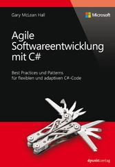 Agile Softwareentwicklung mit C# (Microsoft Pre...