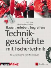 Bauen, erleben, begreifen: Technikgeschichte mi...