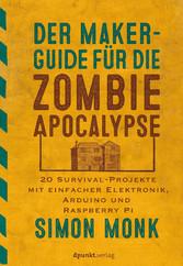 Der Maker-Guide für die Zombie-Apokalypse - 20 ...