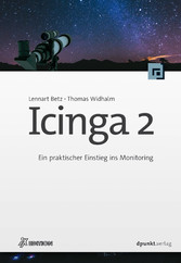 Icinga 2 - Ein praktischer Einstieg ins Monitoring