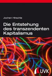 Die Entstehung des transzendenten Kapitalismus