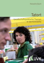 Tatort - Gesellschaftspolitische Themen in der ...