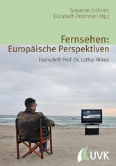Fernsehen: Europäische Perspektiven - Festschri...