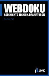 Webdoku - Geschichte, Technik, Dramaturgie