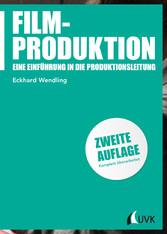 Filmproduktion - Eine Einführung in die Produkt...