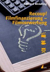 Recoup! Filmfinanzierung Filmverwertung - Grund...