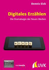 Digitales Erzählen - Die Dramaturgie der Neuen ...