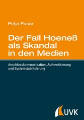 Der Fall Hoeneß als Skandal in den Medien - Ans...