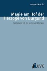 Magie am Hof der Herzöge von Burgund - Aufstieg...