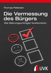 Die Vermessung des Bürgers - Wie Meinungsumfrag...