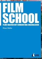 Film School - Filme machen mit Kindern und Juge...