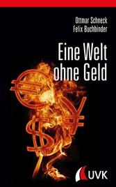 Eine Welt ohne Geld - Alternativen zum bisherig...