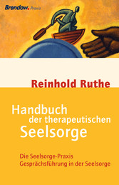 Handbuch der therapeutischen Seelsorge - Die Se...