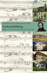 Liebesfrühling - Robert und Clara Schumann in L...