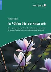 Im Frühling trägt der Kaiser grün - Grundlagen ...