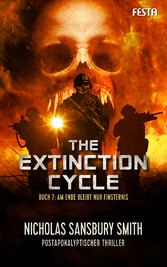 The Extinction Cycle - Buch 7: Am Ende bleibt nur Finsternis - Thriller