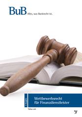 Wettbewerbsrecht für Finanzdienstleister