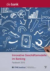 Innovative Geschäftsmodelle im Banking - Factbo...