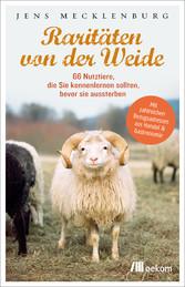 Raritäten von der Weide - 66 Nutztiere, die Sie...