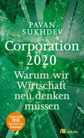 Corporation 2020 - Warum wir Wirtschaft neu den...
