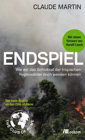 Endspiel - Wie wir das Schicksal der Tropischen...