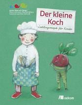 Der kleine Koch - Lieblingsrezepte für Kinder