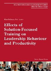 Effects of Solution-Focused Training on Leadership Behaviour and Productivity Solution-Focused Management Series