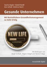 Gesunde Unternehmen - Mit Betrieblichem Gesundh...