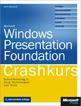 Windows Presentation Foundation - Crashkurs. 2. aktualisierte Auflage
