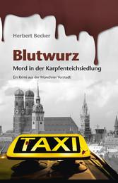Blutwurz - Mord in der Karpfenteichsiedlung - E...