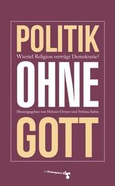 Politik ohne Gott - Wie viel Religion verträgt ...