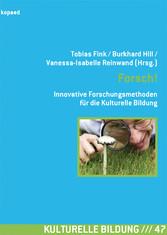 Forsch! - Innovative Forschungsmethoden für die...