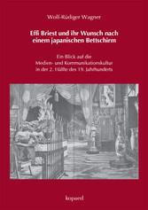 Effi Briest und ihr Wunsch nach einem japanischen Bettschirm - Ein Blick auf die Medien- und Kommunikationskultur in der 2. Hälfte des 19. Jahrhunderts
