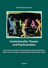 Interkulturelles Theater und Psychoanalyse - Ei...